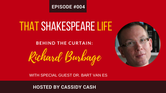 Episode 004: Dr. Bart Van Es talks Richard Burbage, Theater Royalty, and the Original Owner of The Globe Theater
