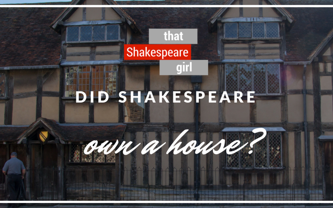 NEW on YOUTUBE: Did Shakespeare Own a House?