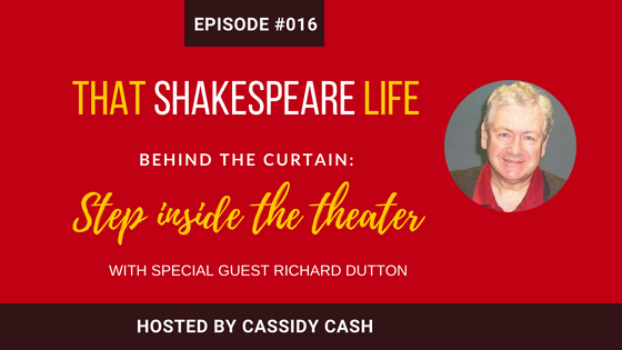 Episode #16: Stepping inside The Globe to See a Play Might Surprise You, An Interview with Richard Dutton