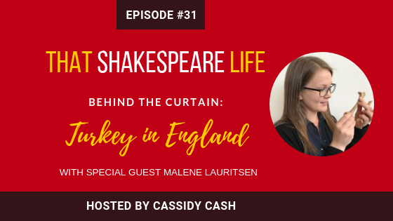 Episode 31: Shakespeare Eating Turkey with Guest Malene Lauritsen
