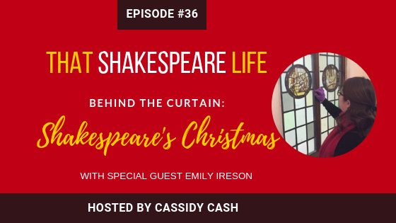 Episode 36: Emily Ireson Shares Shakespeare's Christmas Traditions