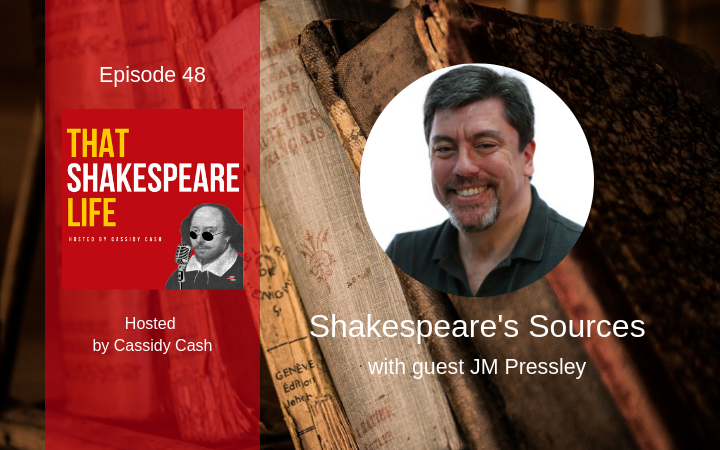Ep 48: Shakespeare's Sources with JM Pressley