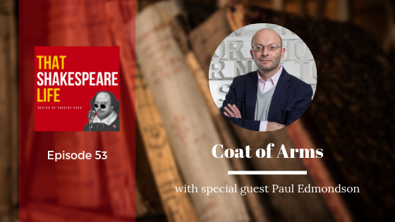 Episode 53: Happy Birthday, Shakespeare! Let's Talk About That Coat of Arms with Paul Edmondson