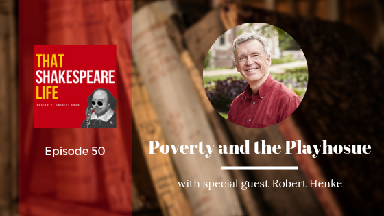 Episode 51: Rob Henke on Poverty and the Playhouse