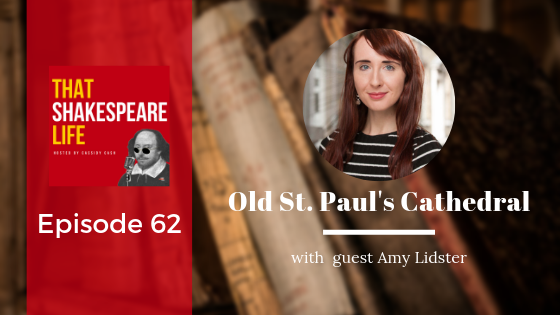 Episode 62: Amy Lidster and Old St. Paul's Cathedral