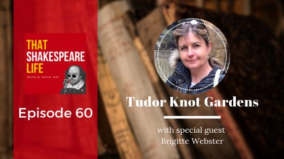 Episode 60: Brigitte Webster and the Tudor Knot Garden