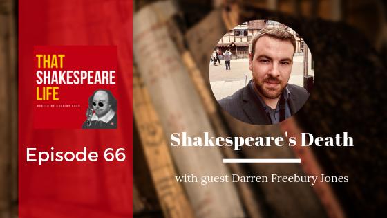 Episode 66: Shakespeare's Death with Darren Freebury Jones