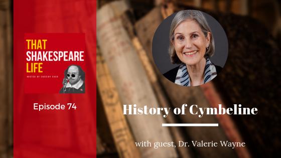 Ep 74: Valerie Wayne on the History Behind Cymbeline