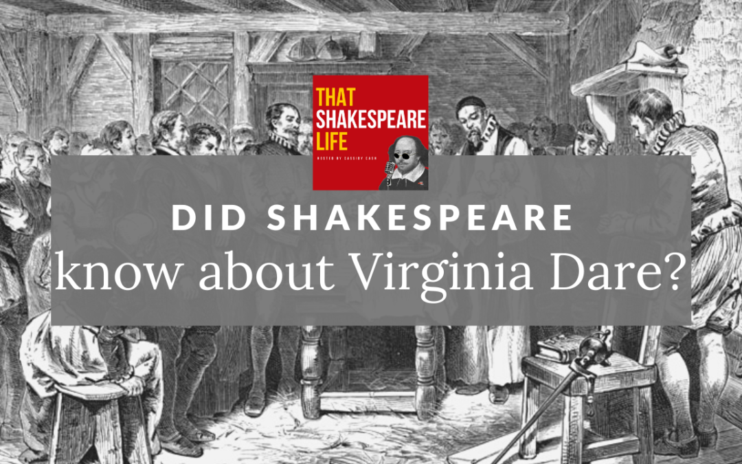 Did Shakespeare Know About Virginia Dare?