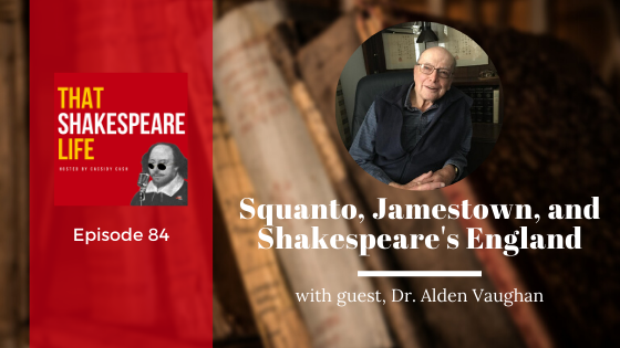 Ep 84: Alden Vaughan on Squanto, Jamestown, and Shakespeare's England