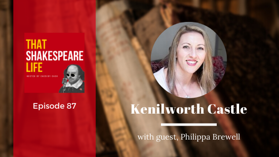 Ep 87: Philippa Brewell and Kenilworth Castle