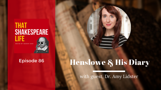 Ep 86: Amy Lidster about Philip Henslowe's Diary