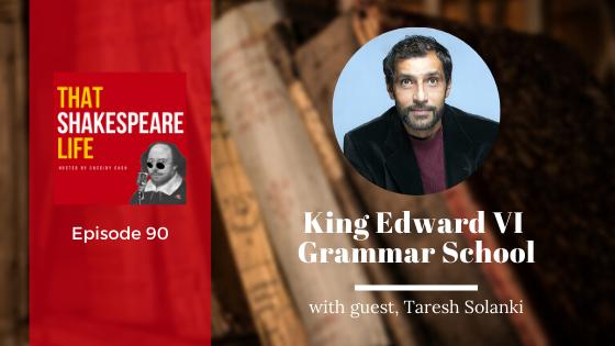 Ep 90: Taresh Solanski and Shakespeare's Schoolroom