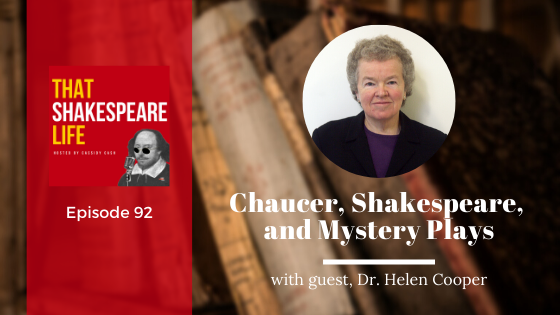 Ep 92: Helen Cooper and Chaucer's Influence on Shakespeare