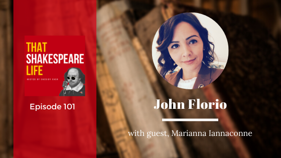 Ep 101: John Florio with Marianna Iannaconne