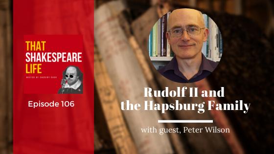 Ep 106: Rudolf II & The 30 Years War with Peter Wilson