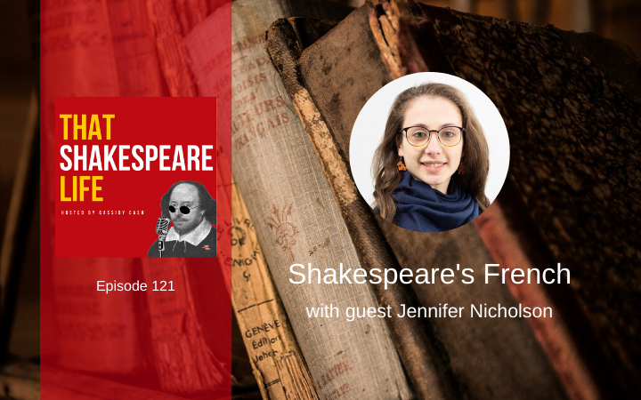 Ep 121: Shakespeare's French with Jennifer Nicholson