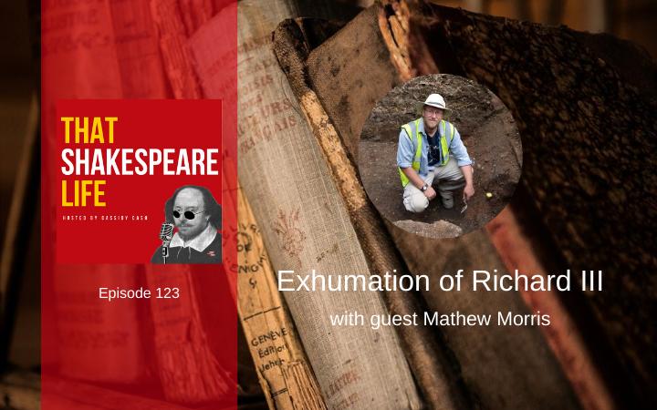 Ep 123: The Exhumation of Richard III with Mathew Morris