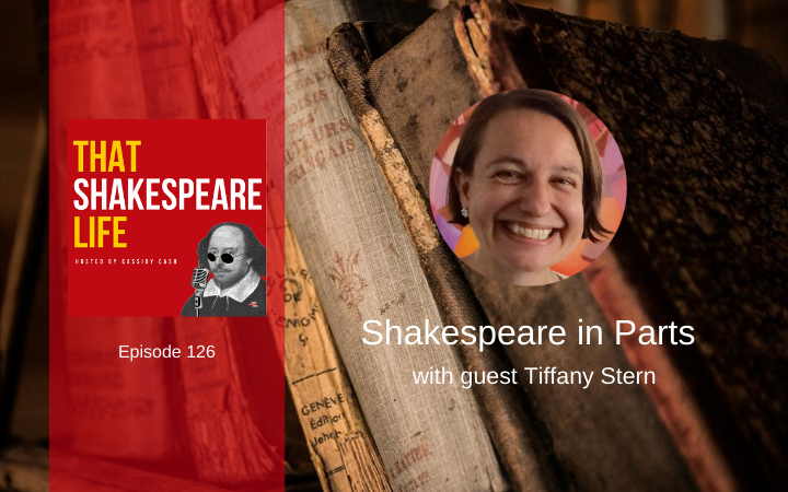 Ep 126: Shakespeare in Parts with Tiffany Stern