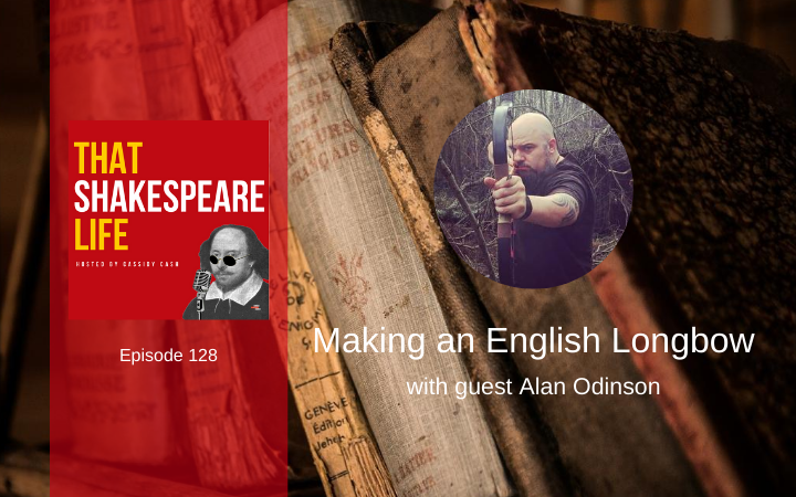 Ep 128: English Longbows with Alan Odinson