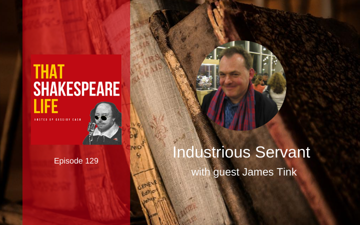 Ep 129: The Industrious Servant with James Tink