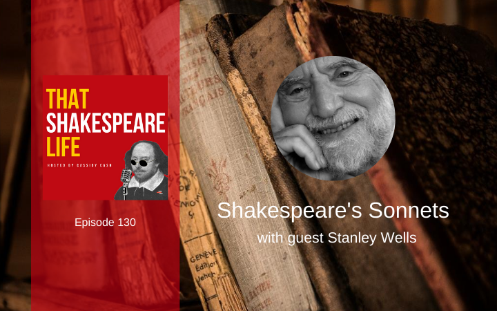 Ep 130: Sonnets with Stanley Wells