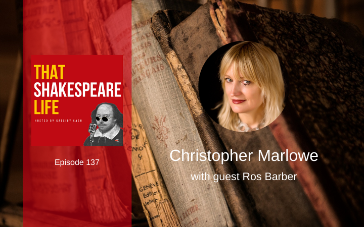 Ep 137: Christopher Marlowe with Ros Barber