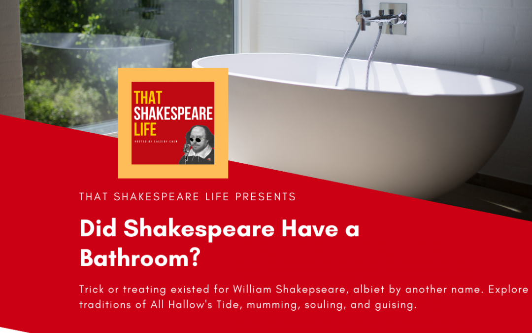 Did Shakespeare Have a Bathroom?