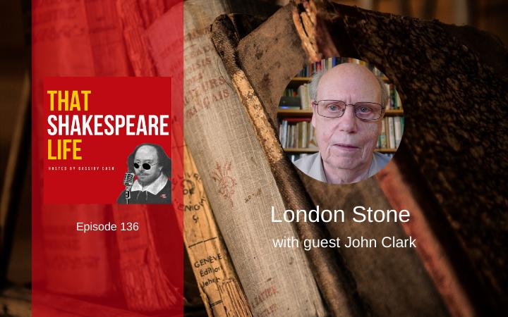 Ep 136: London Stone with John Clark