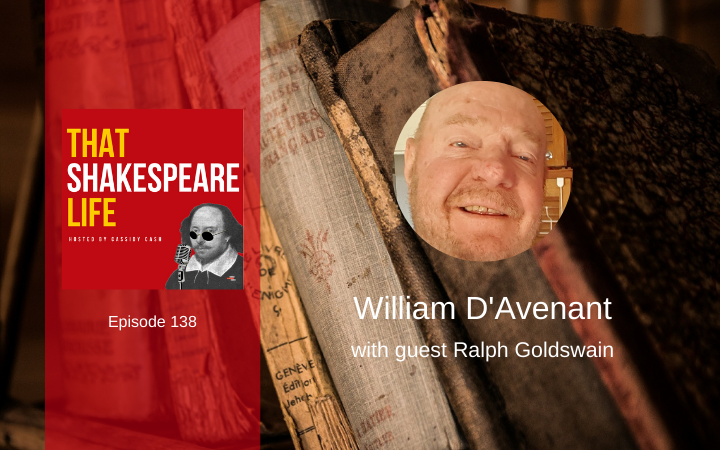 Ep 138: William D'Avenant with Ralph Goldswain