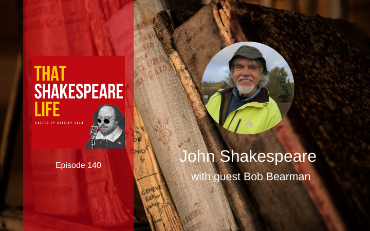 Ep 140: John Shakespeare with Bob Bearman