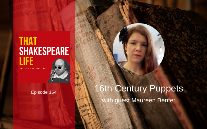 Ep 154: 16th Century Puppets with Maureen Benfer