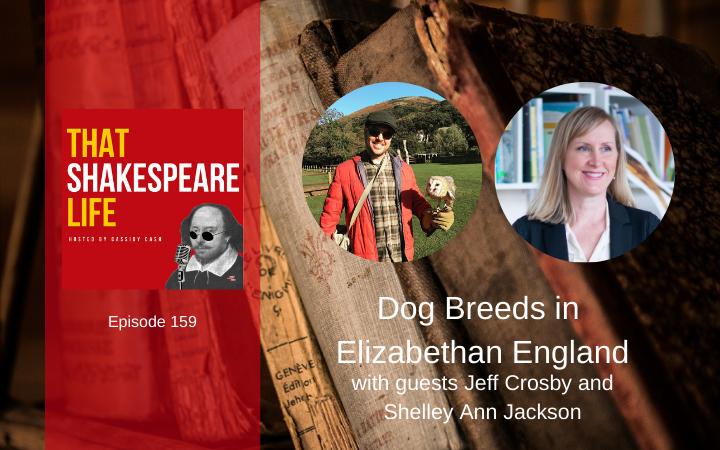 Ep 159: Dog Breeds of Elizabethan England
