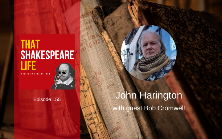 Ep 155: The Life of John Harington with Bob Cromwell