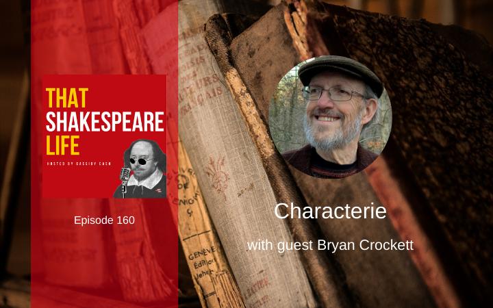 Ep 160: Characterie & Elizabethan Short Hand with Bryan Crockett
