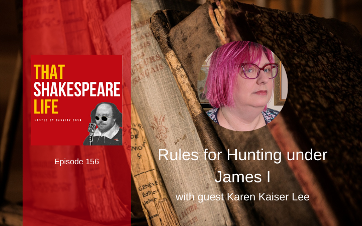 Ep 156: Rules for 17th C Hunting with Karen Kaiser Lee